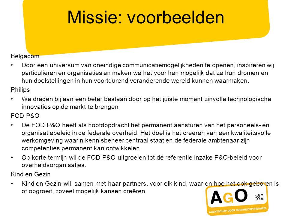 Missie: voorbeelden Belgacom Door een universum van oneindige communicatiemogelijkheden te openen, inspireren wij particulieren en organisaties en mak