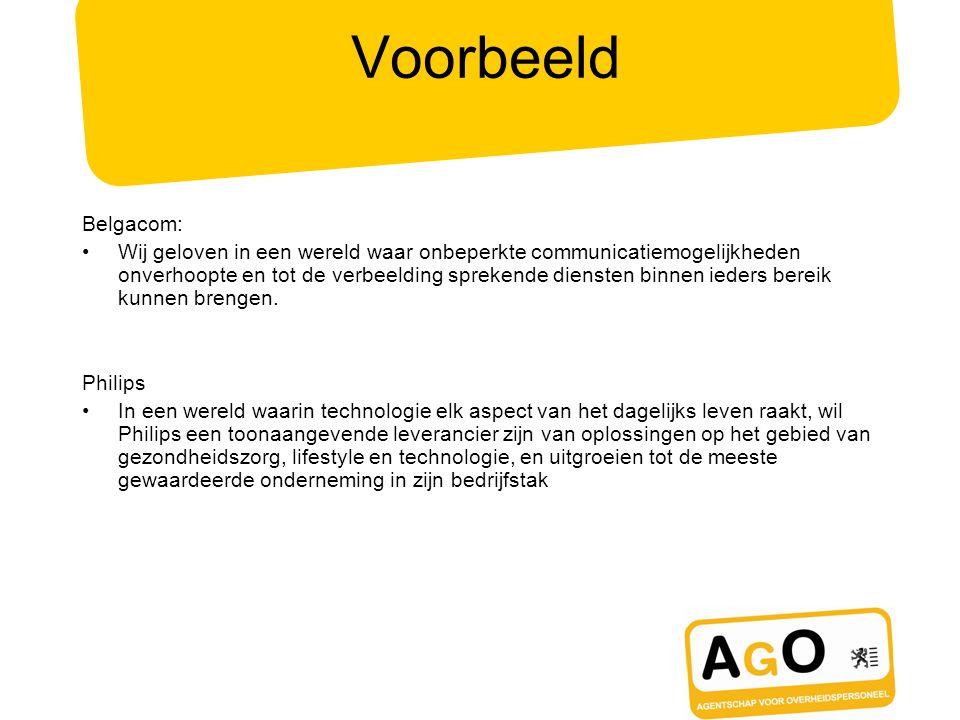 Voorbeeld Belgacom: Wij geloven in een wereld waar onbeperkte communicatiemogelijkheden onverhoopte en tot de verbeelding sprekende diensten binnen ie