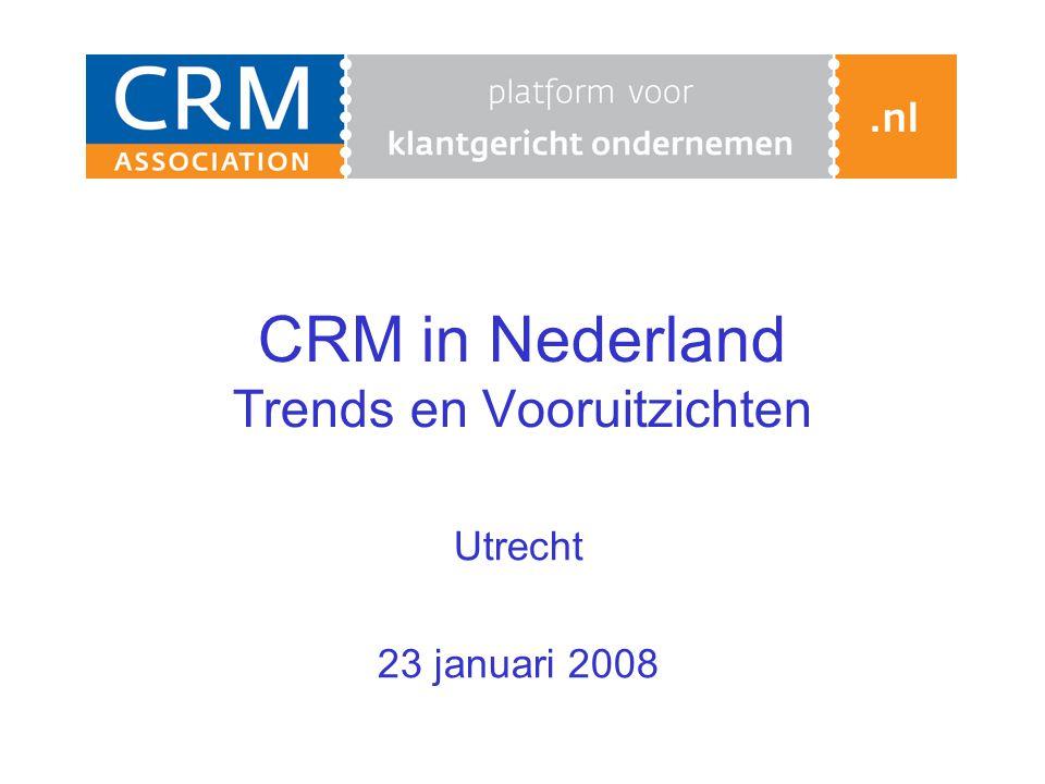 CRM in Nederland Trends en Vooruitzichten Utrecht 23 januari 2008