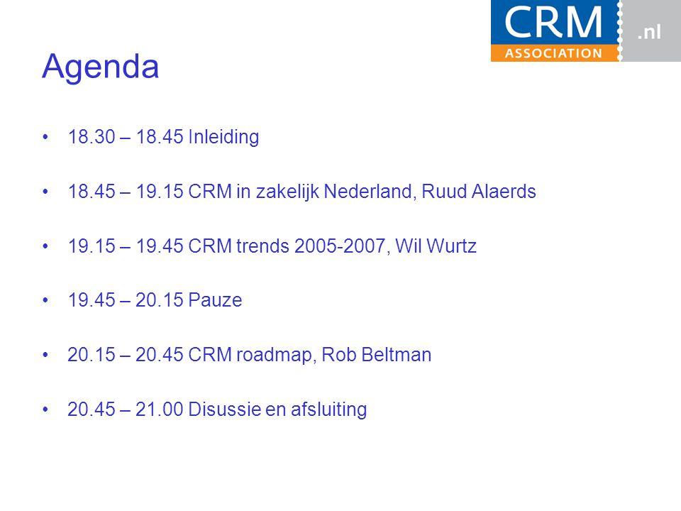 Agenda 18.30 – 18.45 Inleiding 18.45 – 19.15 CRM in zakelijk Nederland, Ruud Alaerds 19.15 – 19.45 CRM trends 2005-2007, Wil Wurtz 19.45 – 20.15 Pauze 20.15 – 20.45 CRM roadmap, Rob Beltman 20.45 – 21.00 Disussie en afsluiting