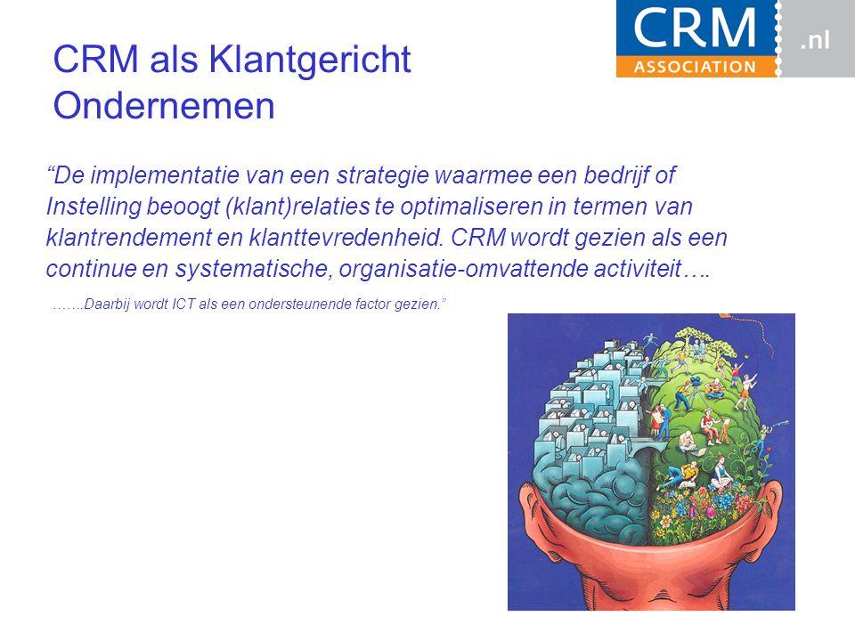 CRM als Klantgericht Ondernemen De implementatie van een strategie waarmee een bedrijf of Instelling beoogt (klant)relaties te optimaliseren in termen van klantrendement en klanttevredenheid.