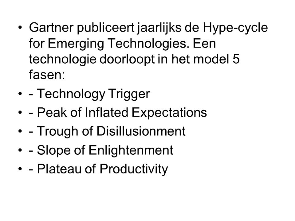 Gartner publiceert jaarlijks de Hype-cycle for Emerging Technologies.
