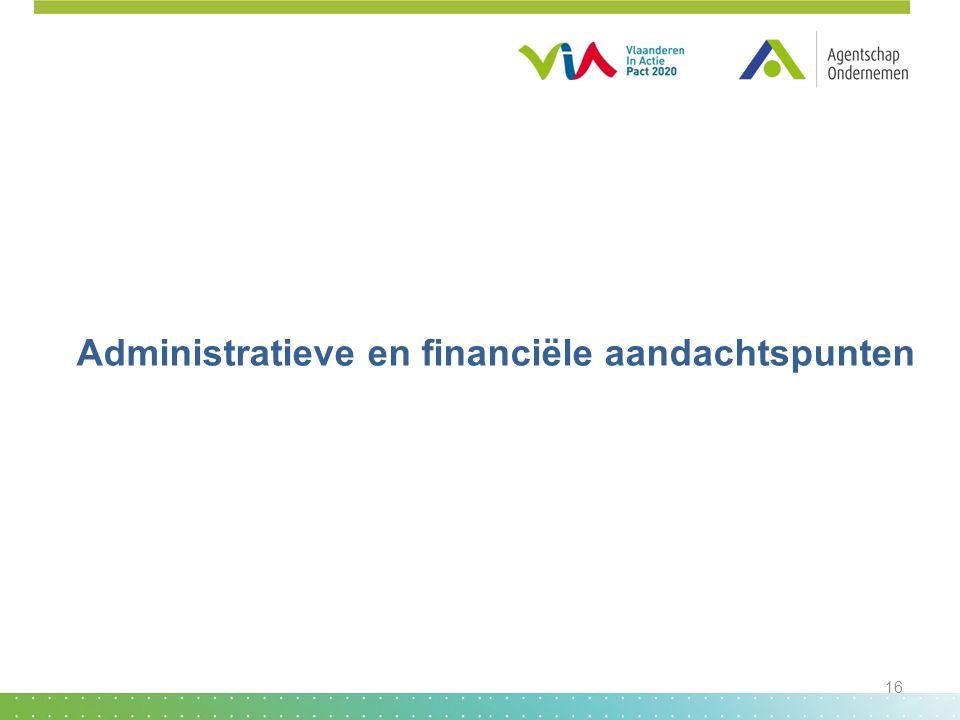 Administratieve en financiële aandachtspunten 16
