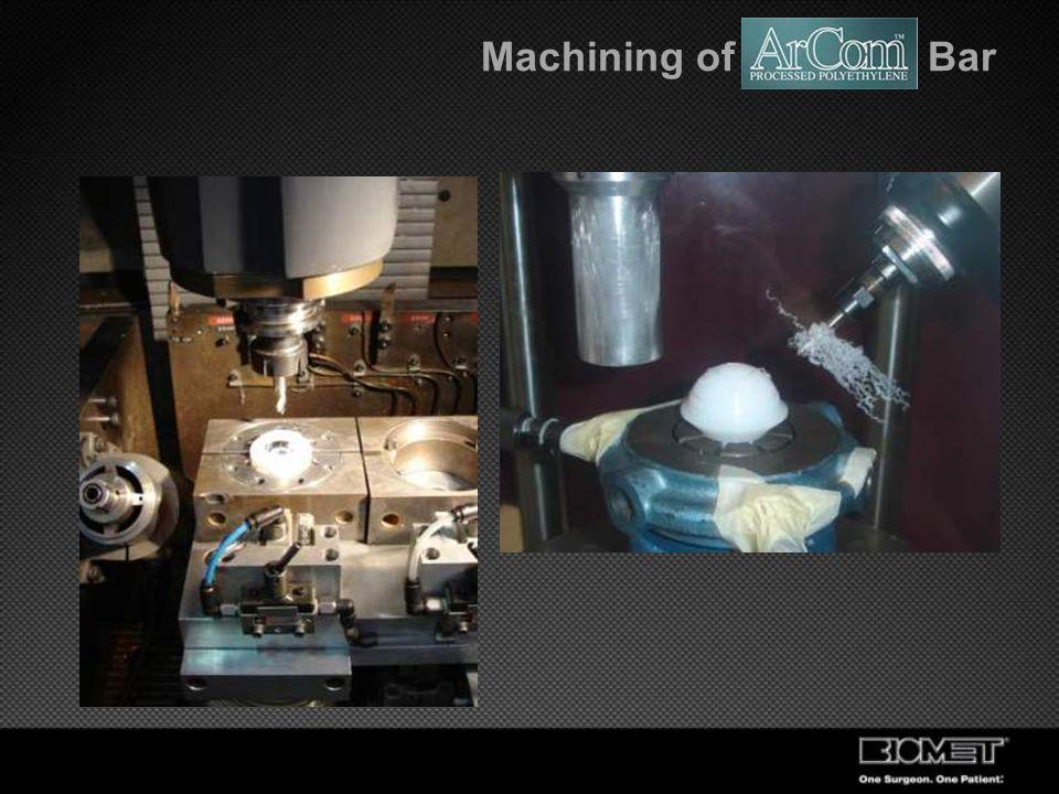 Machining of ArCom Bar