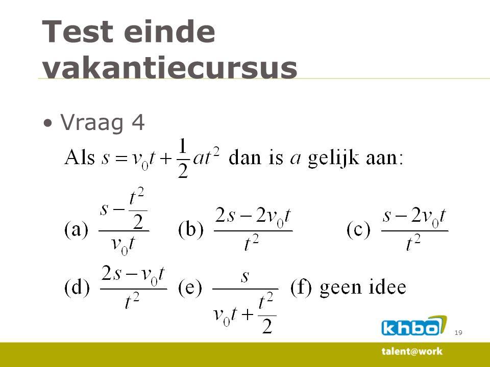 Vraag 4 19 Test einde vakantiecursus