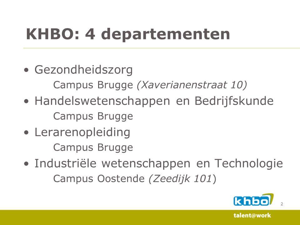 2 Gezondheidszorg Campus Brugge (Xaverianenstraat 10) Handelswetenschappen en Bedrijfskunde Campus Brugge Lerarenopleiding Campus Brugge Industriële w