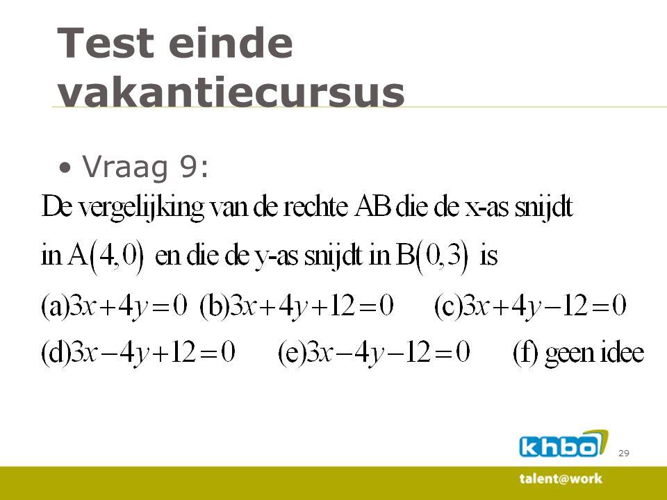 Vraag 9: 29 Test einde vakantiecursus
