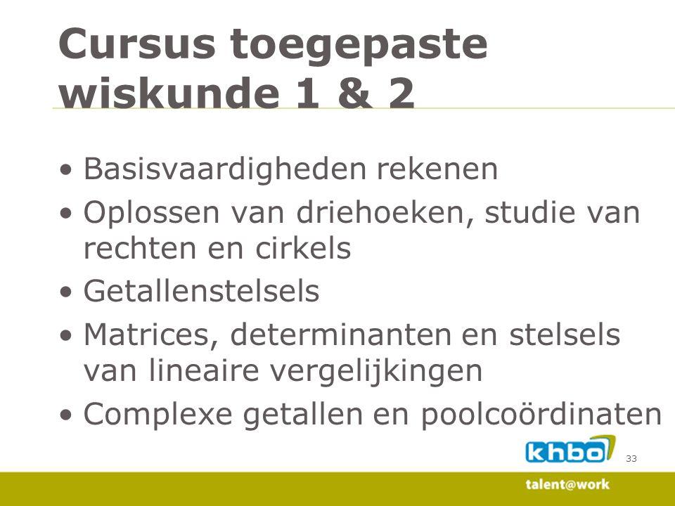 Cursus toegepaste wiskunde 1 & 2 Basisvaardigheden rekenen Oplossen van driehoeken, studie van rechten en cirkels Getallenstelsels Matrices, determina