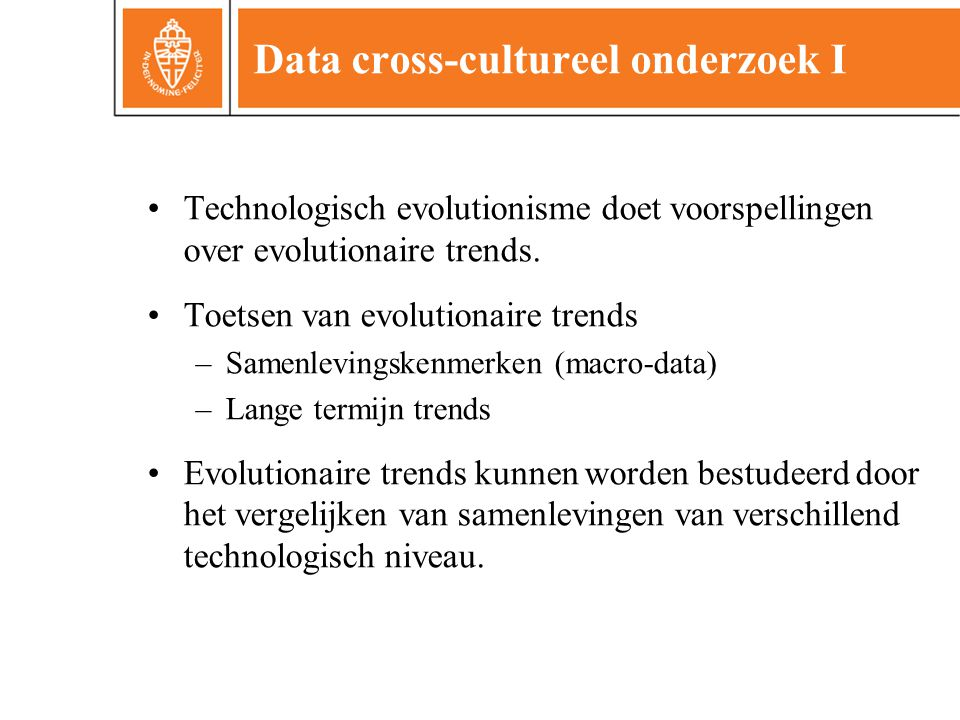 Data cross-cultureel onderzoek I Technologisch evolutionisme doet voorspellingen over evolutionaire trends.