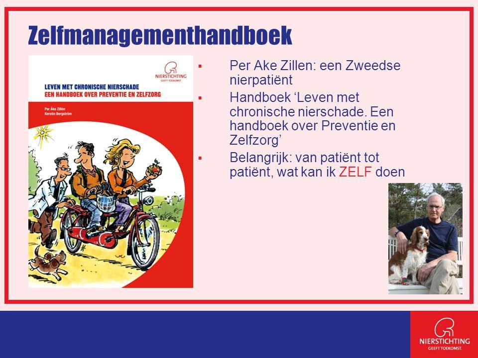 Zelfmanagementhandboek  Per Ake Zillen: een Zweedse nierpatiënt  Handboek 'Leven met chronische nierschade.