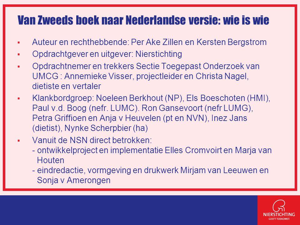 Inhoud moet sporen met regulier beleid  Aansluiting bij Nederlandse zorg - en beroepspraktijk  Conformiteit met Nederlandse richtlijnen (w.o.