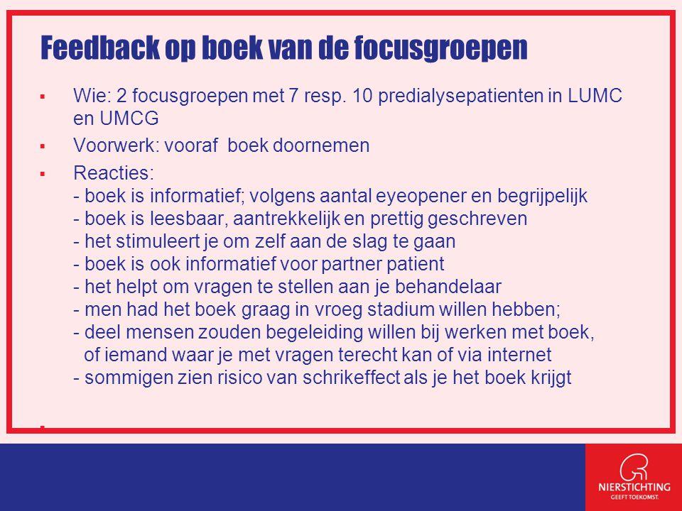 Feedback op boek van de focusgroepen  Wie: 2 focusgroepen met 7 resp.