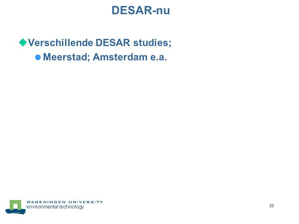 environmental technology 20 DESAR-nu  Verschillende DESAR studies;  Meerstad; Amsterdam e.a.
