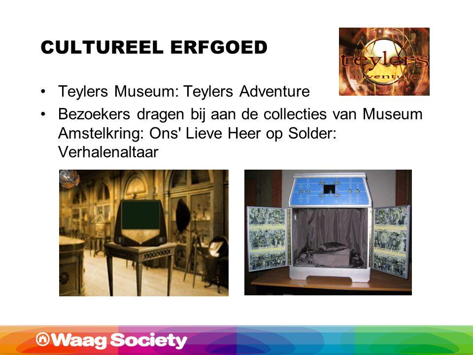 CULTUREEL ERFGOED Teylers Museum: Teylers Adventure Bezoekers dragen bij aan de collecties van Museum Amstelkring: Ons Lieve Heer op Solder: Verhalenaltaar