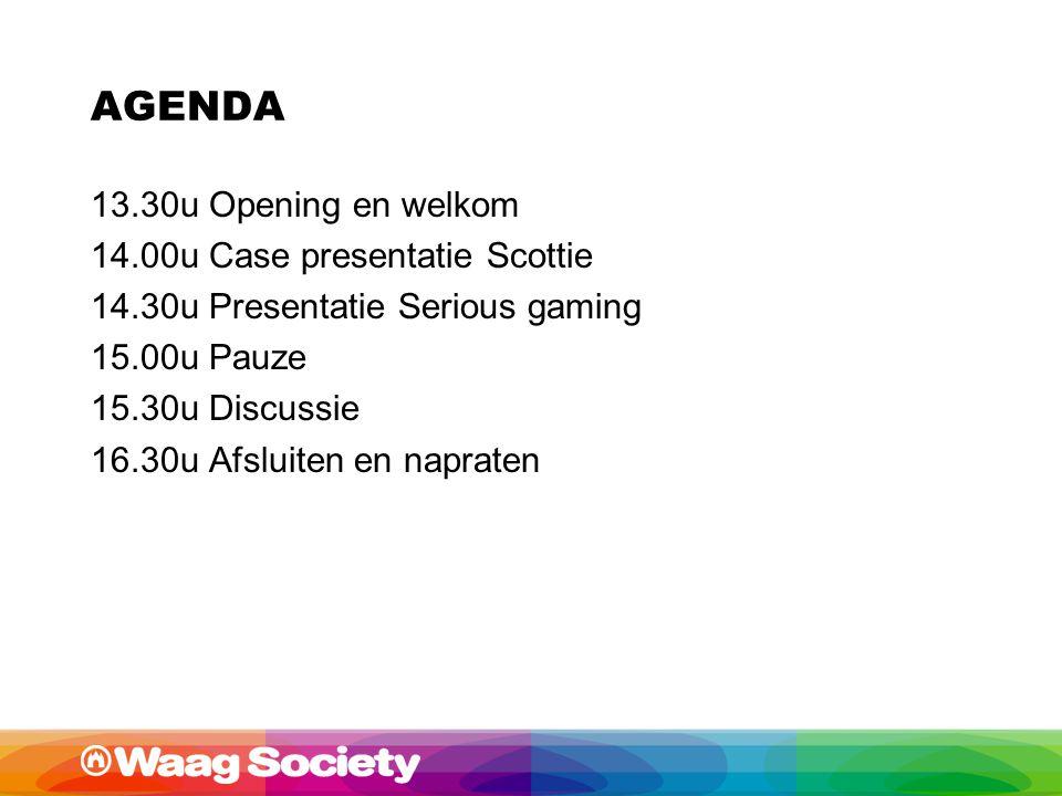 AGENDA 13.30u Opening en welkom 14.00u Case presentatie Scottie 14.30u Presentatie Serious gaming 15.00u Pauze 15.30u Discussie 16.30u Afsluiten en napraten