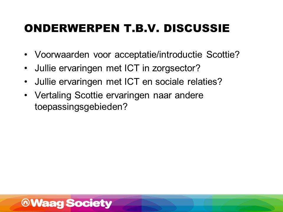 ONDERWERPEN T.B.V. DISCUSSIE Voorwaarden voor acceptatie/introductie Scottie.