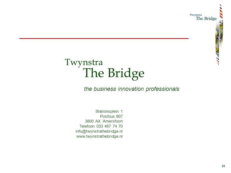 41 Twynstra The Bridge the business innovation professionals Stationsplein 1 Postbus 907 3800 AX Amersfoort Telefoon 033 467 74 70 info@twynstrathebridge.nl www.twynstrathebridge.nl