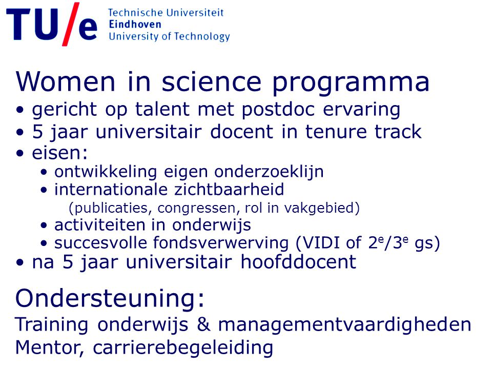 Women in science programma gericht op talent met postdoc ervaring 5 jaar universitair docent in tenure track eisen: ontwikkeling eigen onderzoeklijn i