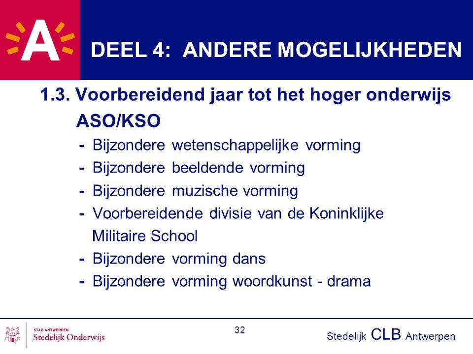 Stedelijk CLB Antwerpen 32 1.3. Voorbereidend jaar tot het hoger onderwijs ASO/KSO - Bijzondere wetenschappelijke vorming - Bijzondere beeldende vormi