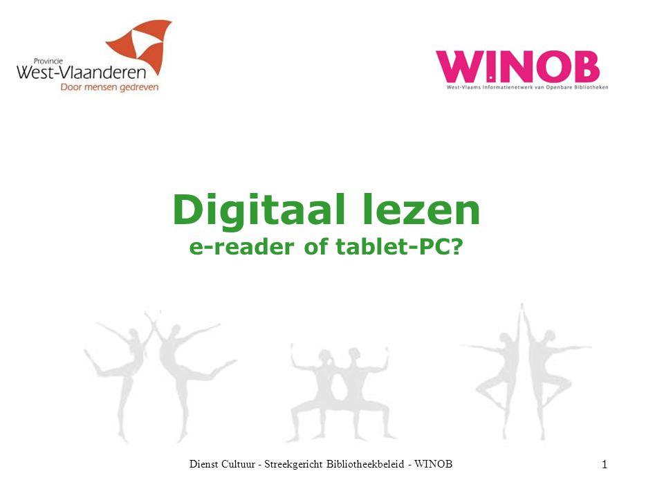 Dienst Cultuur - Streekgericht Bibliotheekbeleid - WINOB 1 Digitaal lezen e-reader of tablet-PC?