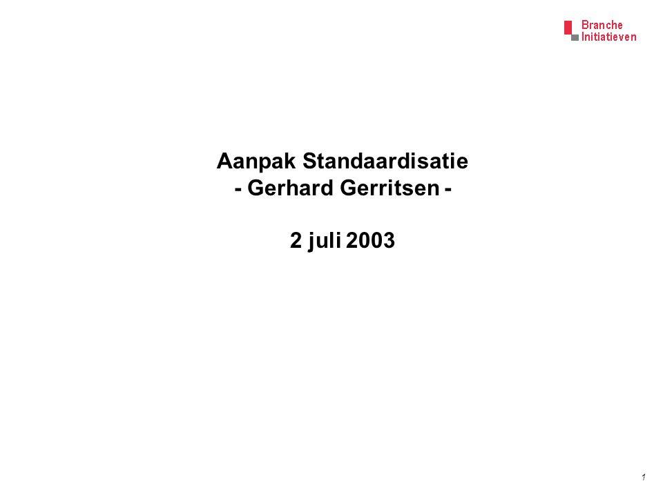 1 Aanpak Standaardisatie - Gerhard Gerritsen - 2 juli 2003