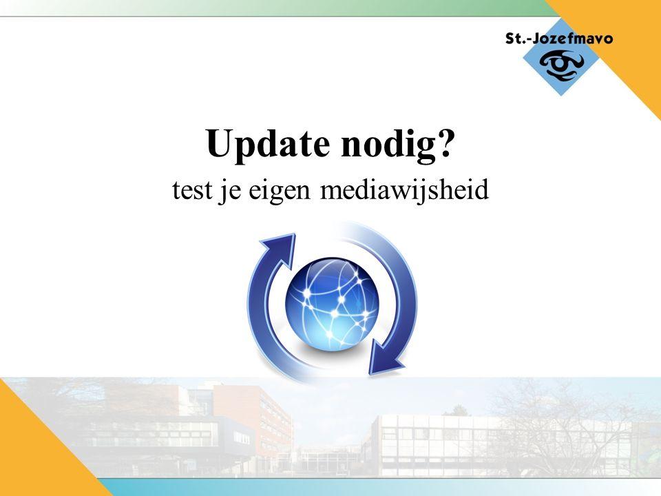 Update nodig test je eigen mediawijsheid