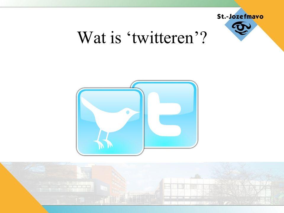 Wat is 'twitteren'