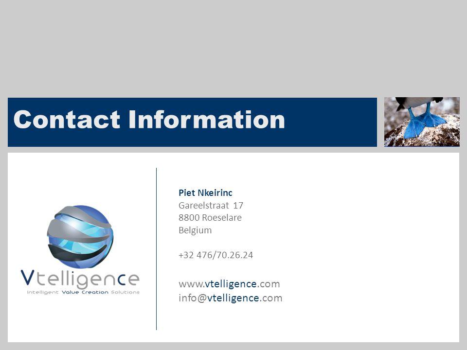 16 Contact Information Piet Nkeirinc Gareelstraat 17 8800 Roeselare Belgium +32 476/70.26.24 www.vtelligence.com info@vtelligence.com