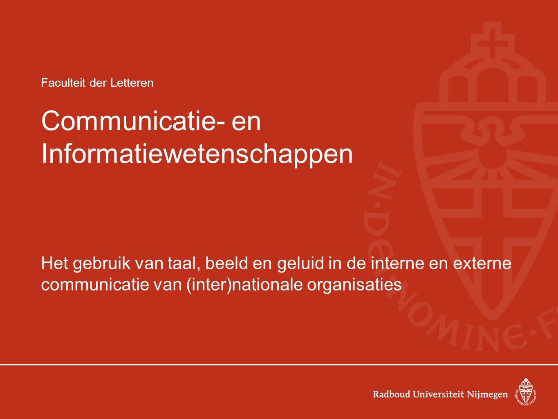Faculteit der Letteren Communicatie- en Informatiewetenschappen Het gebruik van taal, beeld en geluid in de interne en externe communicatie van (inter