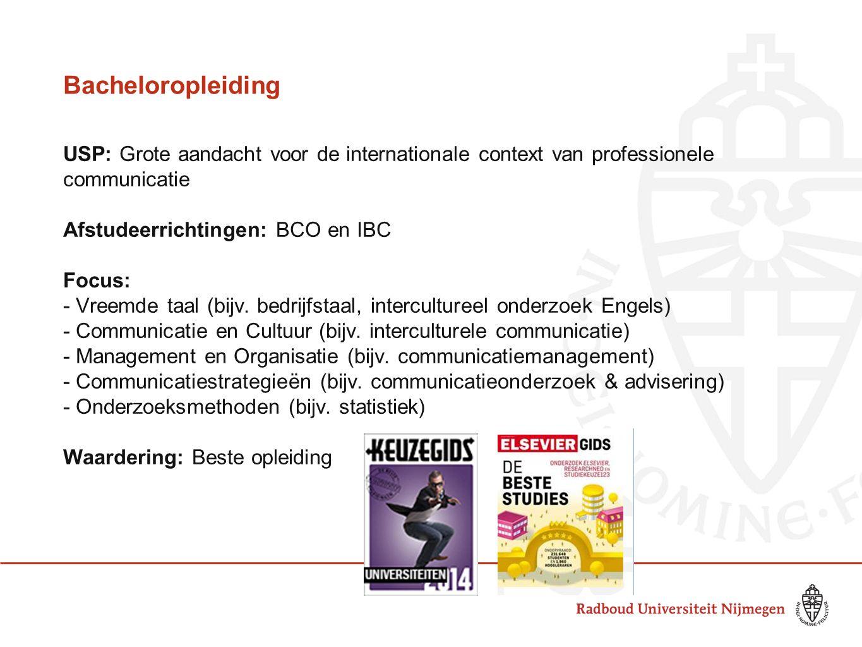 Bacheloropleiding USP: Grote aandacht voor de internationale context van professionele communicatie Afstudeerrichtingen: BCO en IBC Focus: - Vreemde t