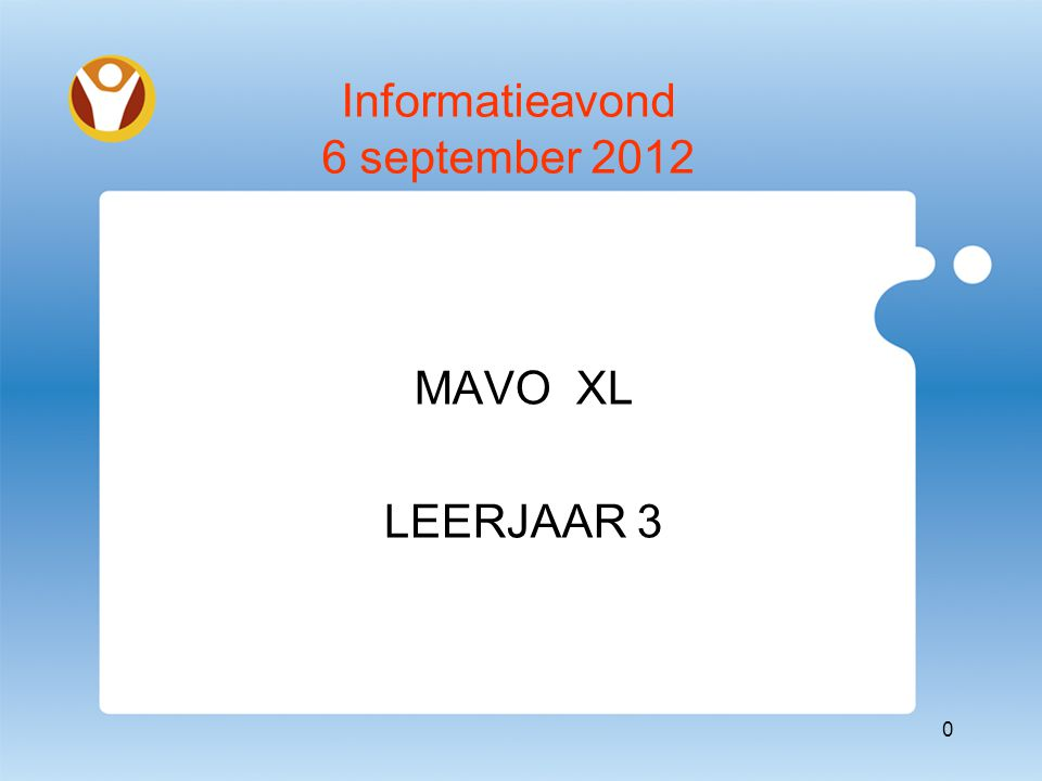 Programma MAVO 3 19.30 Welkomstwoord T.Meurs 19.40 Algemeen gedeelte C.