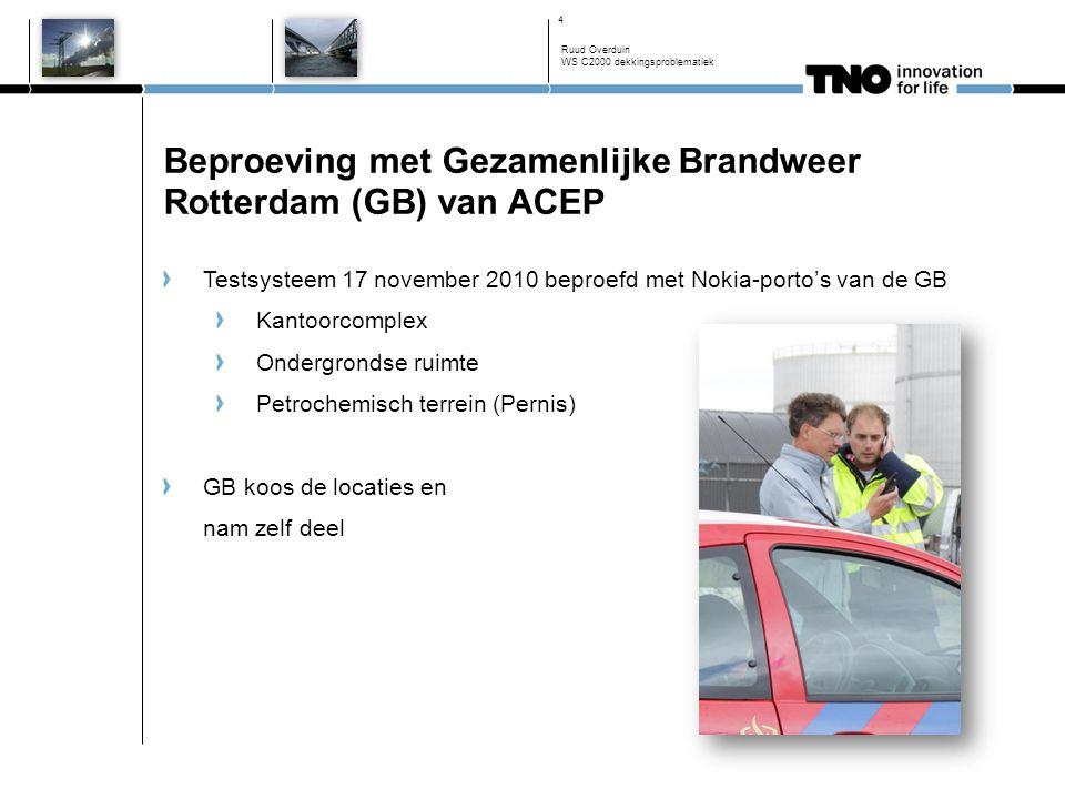 Beproeving met Gezamenlijke Brandweer Rotterdam (GB) van ACEP Testsysteem 17 november 2010 beproefd met Nokia-porto's van de GB Kantoorcomplex Ondergr