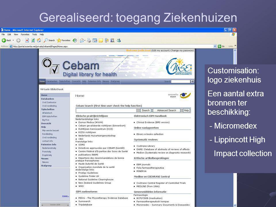 Gerealiseerd: toegang Ziekenhuizen Customisation: logo ziekenhuis Een aantal extra bronnen ter beschikking: - Micromedex - Lippincott High Impact coll