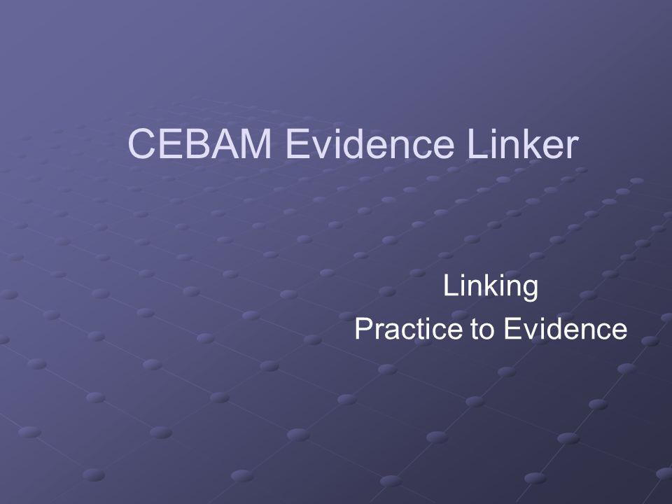 CEBAM Evidence Linker Linking Practice to Evidence