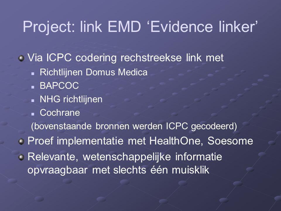 Project: link EMD 'Evidence linker' Via ICPC codering rechstreekse link met Richtlijnen Domus Medica BAPCOC NHG richtlijnen Cochrane (bovenstaande bro