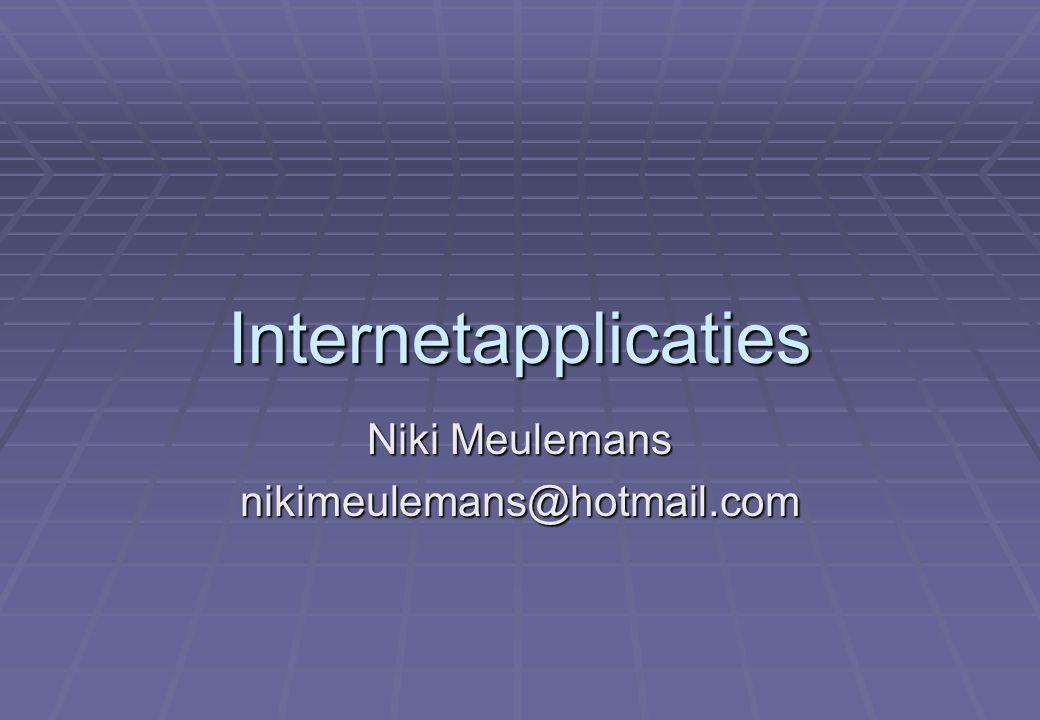Internetapplicaties - I Eerste Webprogramma2 Waarom internetapplicaties .