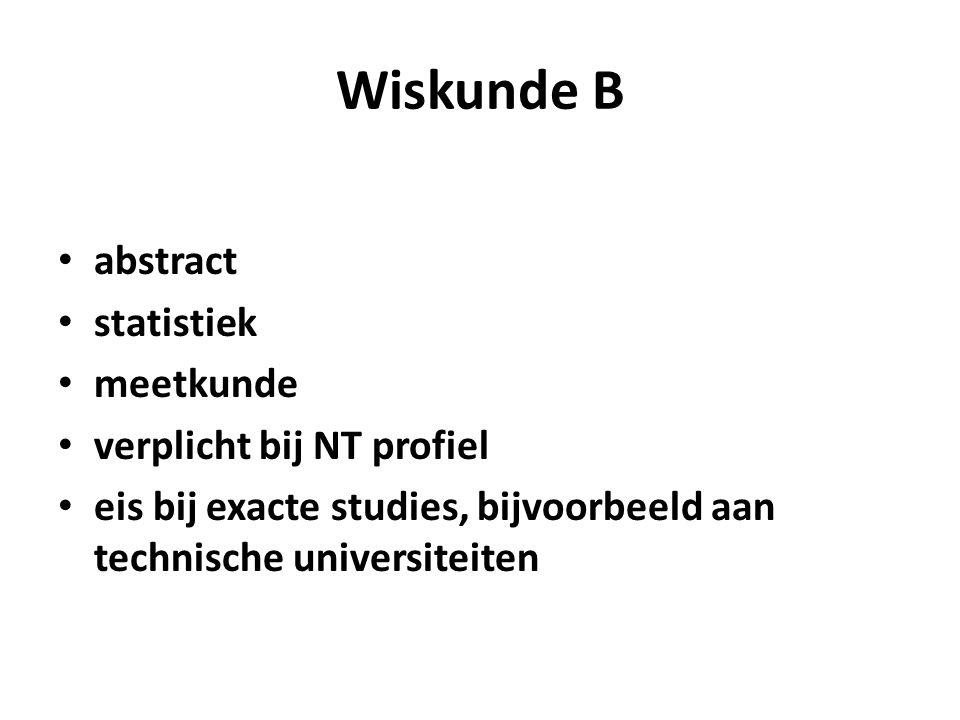 Wiskunde B abstract statistiek meetkunde verplicht bij NT profiel eis bij exacte studies, bijvoorbeeld aan technische universiteiten