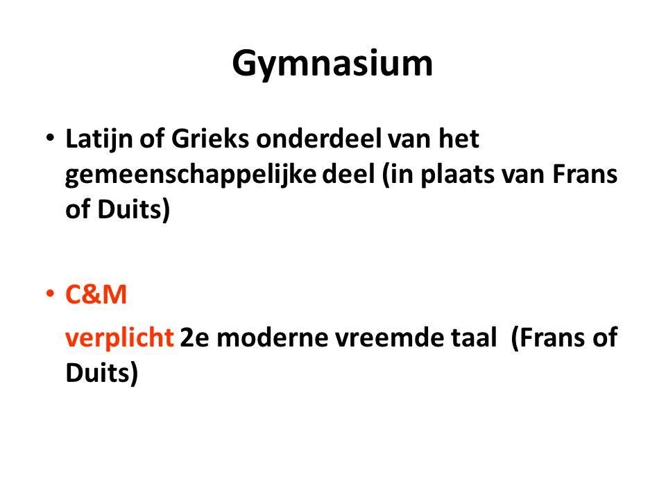 Gymnasium Latijn of Grieks onderdeel van het gemeenschappelijke deel (in plaats van Frans of Duits) C&M verplicht 2e moderne vreemde taal (Frans of Duits)