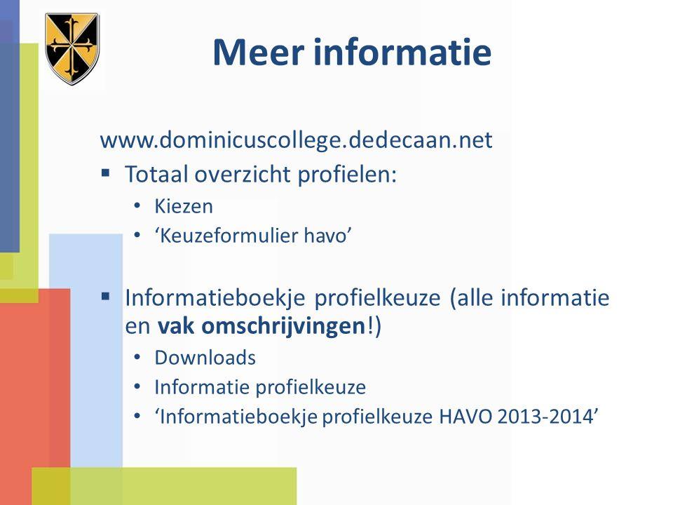 Meer informatie www.dominicuscollege.dedecaan.net  Totaal overzicht profielen: Kiezen 'Keuzeformulier havo'  Informatieboekje profielkeuze (alle inf