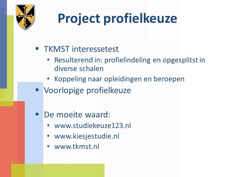 Project profielkeuze  TKMST interessetest Resulterend in: profielindeling en opgesplitst in diverse schalen Koppeling naar opleidingen en beroepen 