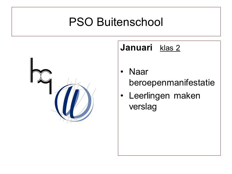 Januari klas 2 Naar beroepenmanifestatie Leerlingen maken verslag PSO Buitenschool