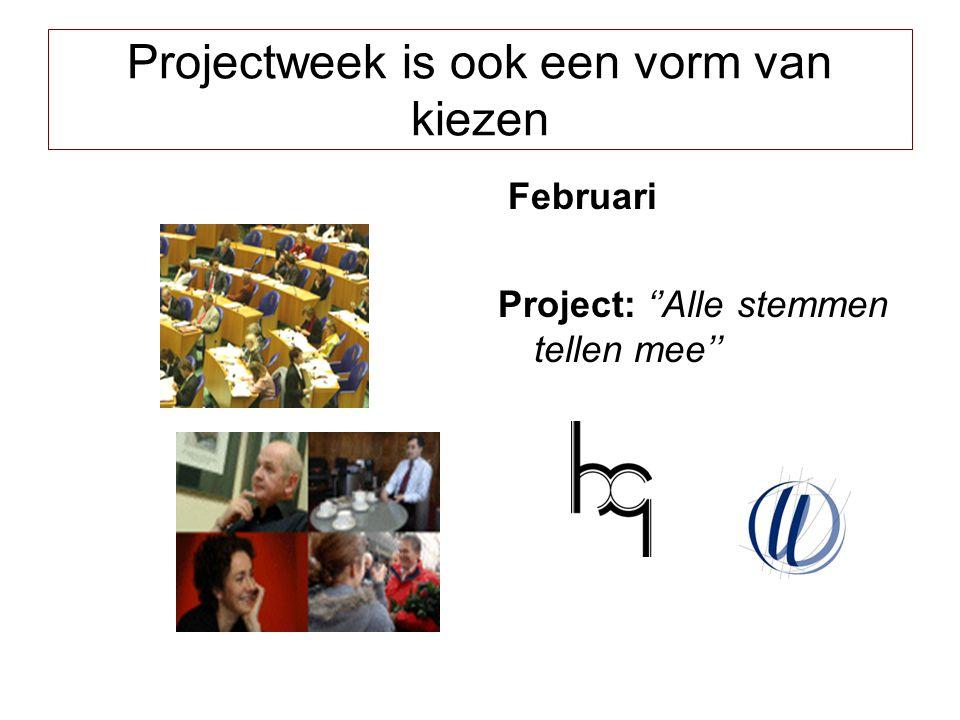 Februari Project: ''Alle stemmen tellen mee'' Projectweek is ook een vorm van kiezen