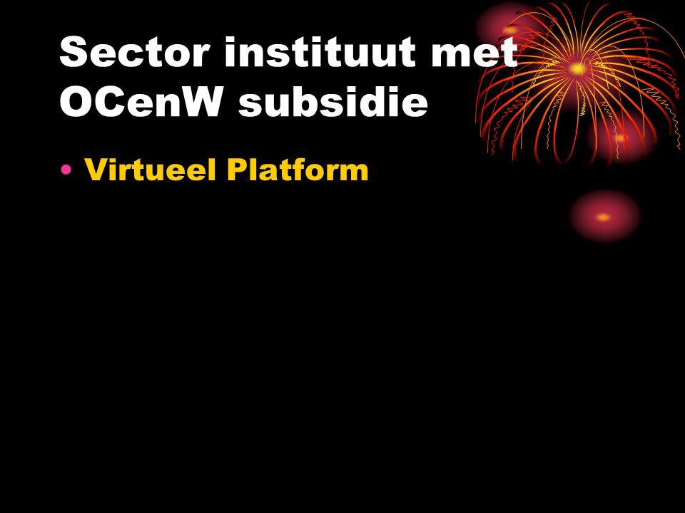Sector instituut met OCenW subsidie Virtueel Platform