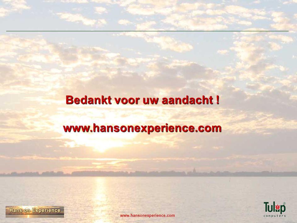 www.hansonexperience.com Bedankt voor uw aandacht ! www.hansonexperience.com