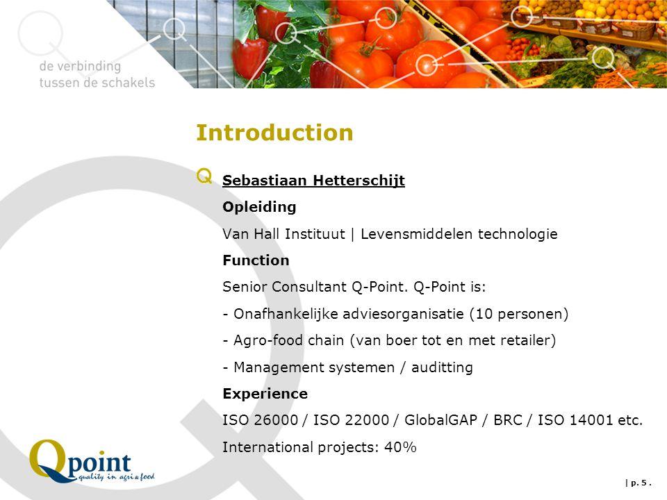 Indicators 60 tons / jaar Kosten (raw materials / workforce / energy) € 480.000 Doel -50% 2014 | p.