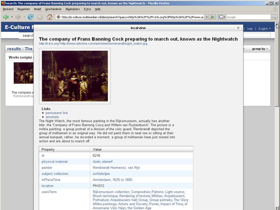 Semantic Web Baksteen – de URI Collecties en vocabularies: bronnen van URIs Namespace: name van vocabulary, afkorting van URI begin http://www.open.ou.nl/lru/foaf.rdf#me = lloyd:me Namespace lloyd = http://www.open.ou.nl/lru/foaf.rdf# Rijksmuseum collectie Nachtwacht= http://www.chip-project.org/Rijksmuseum#artefactSK-C-5 rijks:artefactSK-C-5 VRA (Visual Resource Association) vocabulary van predicaten vra:creator vra:date.creation vra:material vra:stylePeriod Getty Thesauri (Vocabularies) AAT: Art and Architecture Thesaurus ULAN: Union List of Artist Names TGN: Thesaurus of Geographic Names