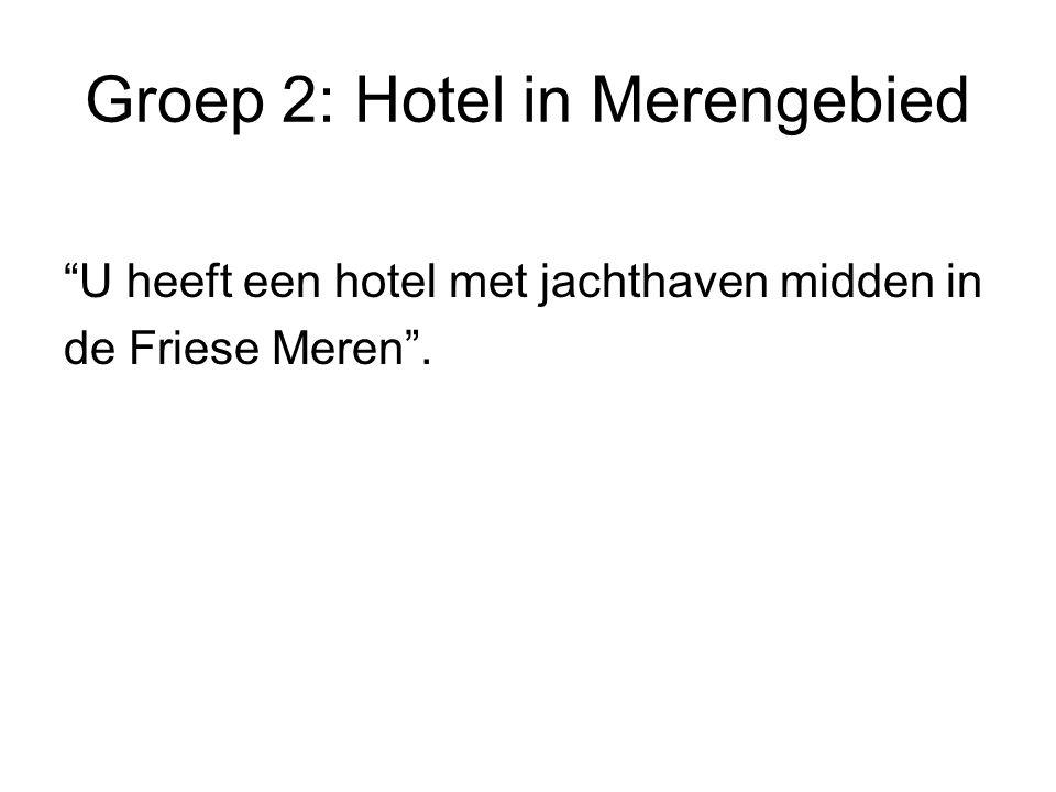 Groep 2: Hotel in Merengebied U heeft een hotel met jachthaven midden in de Friese Meren .