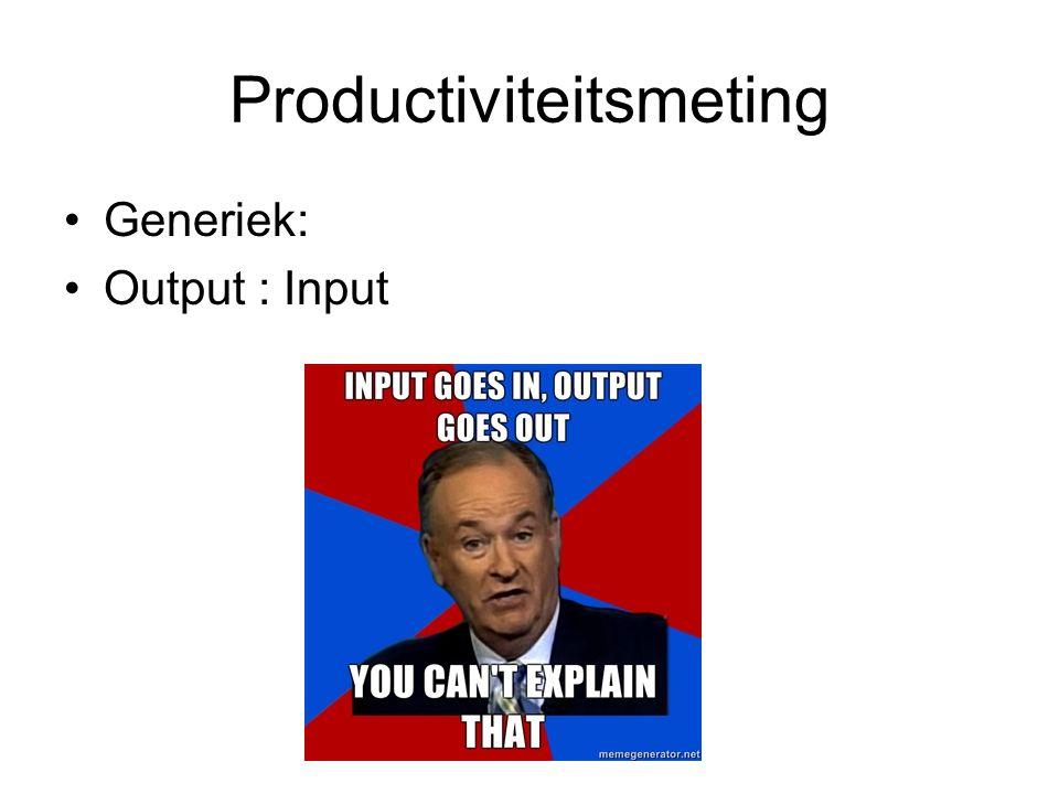 Productiviteitsmeting Generiek: Output : Input