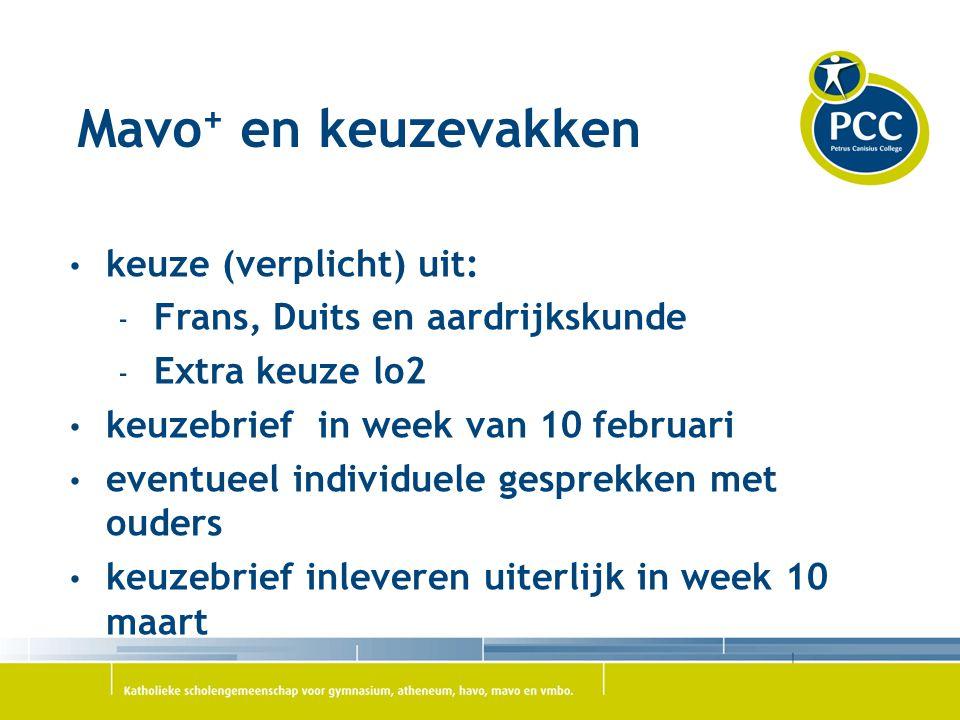 Mavo + en keuzevakken keuze (verplicht) uit: - Frans, Duits en aardrijkskunde - Extra keuze lo2 keuzebrief in week van 10 februari eventueel individue