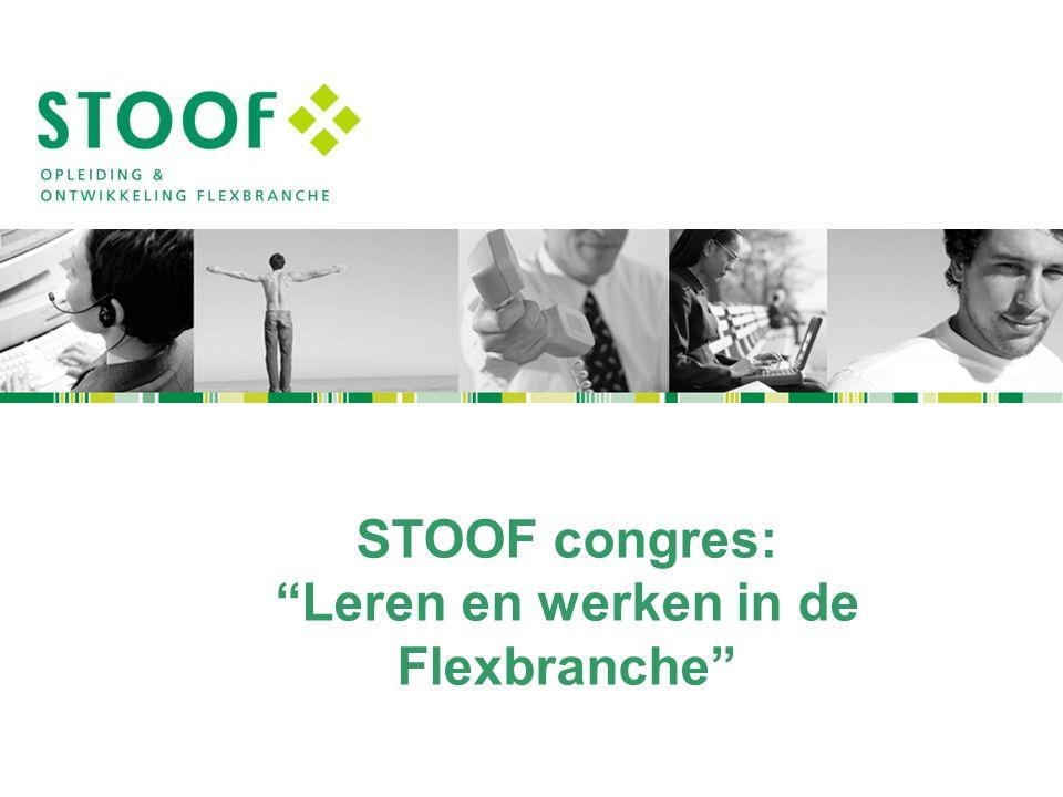 """STOOF congres: """"Leren en werken in de Flexbranche"""""""